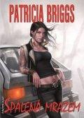 Briggs Patricia: Mercy Thompson 7 - Spálená mrazem