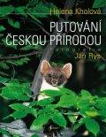 Kholová Helena, Rys Jan: Putování českou přírodou