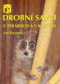 Kocourek Ivan: Drobní savci v teráriích a v klecích