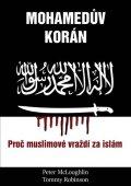 McLoughlin Peter, Robinson Tommy,: Mohamedův korán - Proč muslimové vraždí za islám