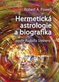 Powell Robert A.: Hermetická astrologie a biografika podle Rudolfa Steinera