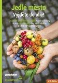 Tým smarticular.net: Jedlé město - Vyjděte do ulic! 36 zdraví prospěšných rostlin hned za humny
