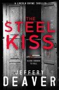 Deaver Jeffery: The Steel Kiss