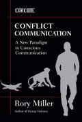 Miller Rory: Conflict Communication: A New Paradigm in Conscious Communication
