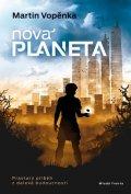 Vopěnka Martin: Nová planeta - Prastarý příběh z daleké budoucnosti
