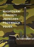 Beketov A. A., Bělokoň A. P., Čermašencev S. G.,: Maskování činnosti jednotek pozemních vojsk