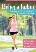 Galloway Jeff, Gallowayová Barbara,: Běhej a hubni - Pro ženy, které chtějí aktivně snižovat svou váhu