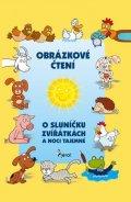 Schejbalová Alena: O sluníčku, zvířátkách a noci tajemné - Obrázkové čtení