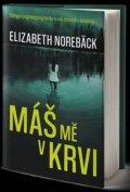 Norebäck Elizabeth: Máš mě v krvi