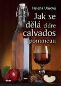 Uhrová Helena: Jak se dělá cidre, calvados, pommeau