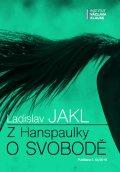 Jakl Ladislav: Z Hanspaulky o svobodě