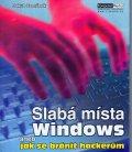 Zemánek Jakub: Slabá místa Windows aneb Jak se bránit hackerům