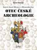 Sklenář Karel: Karel Josef Biener z Bienenberka - Otec české archeologie