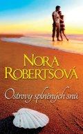 Robertsová Nora: Ostrovy splněných snů
