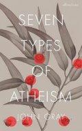Gray John: Seven Types of Atheism