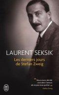 Seksik Laurent: Les derniers jours de Stefan Zweig