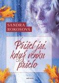 Rokosová Sandra: Přišel jsi, když venku pršelo
