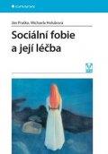 Praško Ján, Holubová Michaela,: Sociální fobie a její léčba