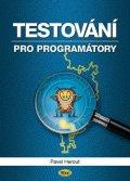 Herout Pavel: Testování pro programátory