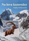 Kříženecký Ondřej: Na lovu kozorožce