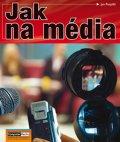 Pospíšil Jan: Jak na média