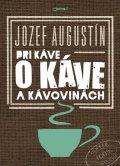 Augustín Jozef: Pri káve o káve a kávovinách
