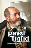 Kotyk Petr: Pavel Tigrid - Mně se nestýskalo