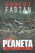 Fabian Robert: Planeta mezi dvěma slunci