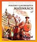 Adamec Radek, Zimmermann Milan: Pohádky o nezbedných mašinkách