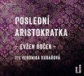 Boček Evžen: Poslední aristokratka - CDmp3 (Čte Veronika Kubařová)