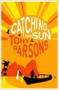 Parsons Tony: Catching the Sun