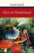 Carroll Lewis: Alice im Wunderland