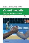 Kovář Pavel: Víc než medaile - Český klub fair play 1975-2014
