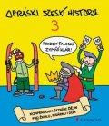 jaz: Opráski sčeskí historje 3 - kompendium čezkíhc ďějin prožkolu, pisárnu id