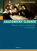 Doležal Antonín: Anatomický slovník - Původ a význam anatomické terminologie