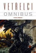 Schultz a kolektiv Mark: Vetřelci - Omnibus - Kniha šestá