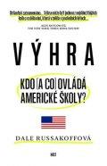 Russakoffová Dale: Výhra - Kdo (a co) ovládá americké školy?