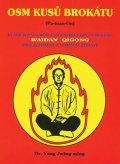 Jwing-ming Yang: Osm kusů brokátu (Pa-tuan-ťin) - Klasický soubor cvičení waj-tan čchi-kung