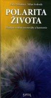 Mihulová Marie, Svoboda Milan,: Polarita života - hledání vnitřní rovnováhy a harmonie