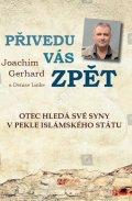 Gerhard Joachim: Přivedu vás zpět. Otec hledá své syny v pekle Islámského státu - skutečný p