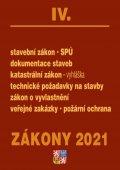 neuveden: Zákony IV/2021 Stavebnictví, půda - Stavební zákon, SPÚ, dokumentace staveb
