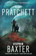 Pratchett Terry, Baxter Stephen,: The Long Utopia (The Long Earh 4)