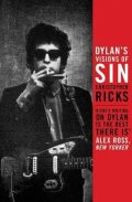 Ricks Christopher: Dylan´s Visions of Sin
