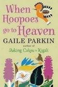 Parkin Gaile: When Hoopoes Go to Heaven