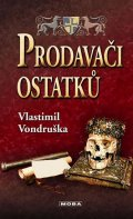 Vondruška Vlastimil: Prodavači ostatků