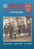Černý Karel, Krčál Petr,: Muži Masarykovy republiky a Kraj Vysočina