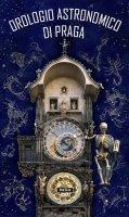 neuveden: Pražský orloj / Orologio astronomico di Praga