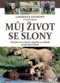 Anthony Lawrence, Spence Graham: Můj život se slony - Učil jsem se o životě, svobodě a respektu od afrických