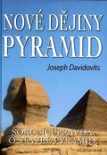 Davidovits Joseph: Nové dějiny pyramid - Šokující pravda o stavbě pyramid