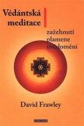 Frawley David: Védánská meditace - Zažehnutí plamene uvědomění